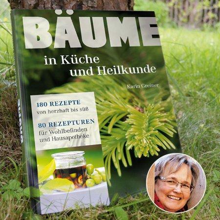 Bäume in Küche und Heilkunde von Karin Greiner