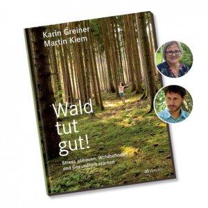"""Buchvorstellung """"Wald tut gut"""" von Karin Greiner und Martin Kiem"""
