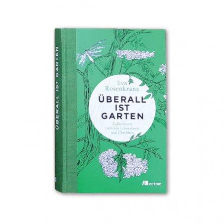 Cover: Eva Rosenkranz, Überall ist Garten