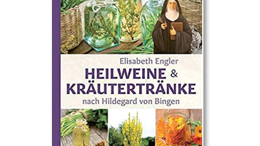 Elisabeth Engler: Heilweine und Kräutergetränke